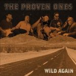 The Proven Ones - Wild Again