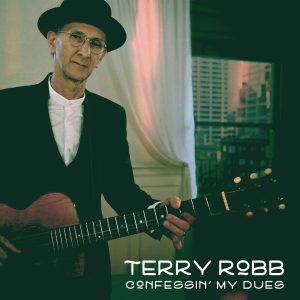 Terry Robb - Confessin' My Dues