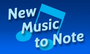 New Music of Note July 2020 June New Music Releases