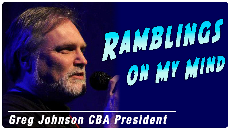 Ramblings On My Mind – Greg Johnson, CBA President