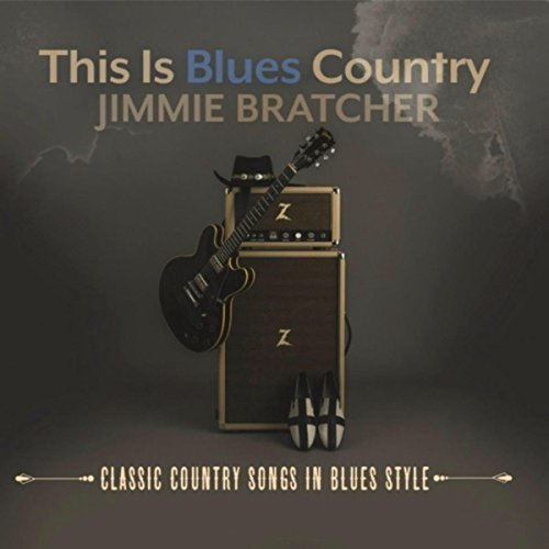 Jimmie Bratcher - This is Blues Country