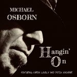 Michael Osborn - Hangin' On.