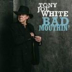 Tony Joe White - Bad Mouthin'