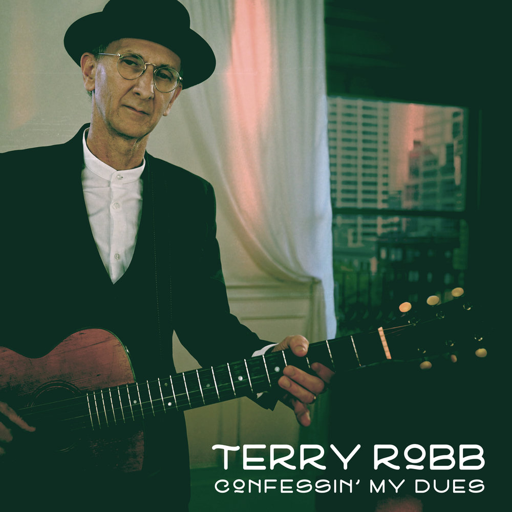 Terry Robb – Confessin' My Dues Album Release Show