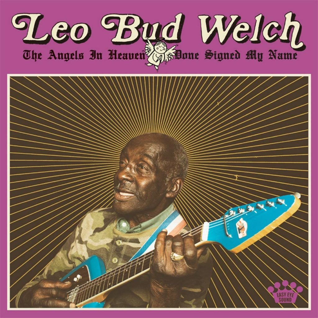 "Leo ""Bud"" Welch - The Angels In Heaven Done Signed My Name"