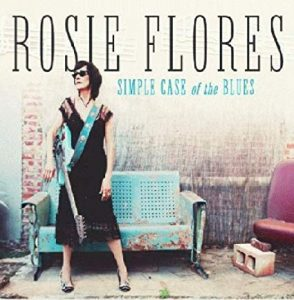 Rosie Flores - Simple Case of the Blues  (The Last Music Company)