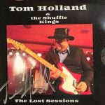 Tom Holland & The Shuffle Kings - The Lost Sessions