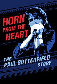 Horn From The Heart – The Paul Butterfield Story