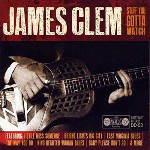 James Clem – Stuff You Gotta Watch – Dusty Dust Records