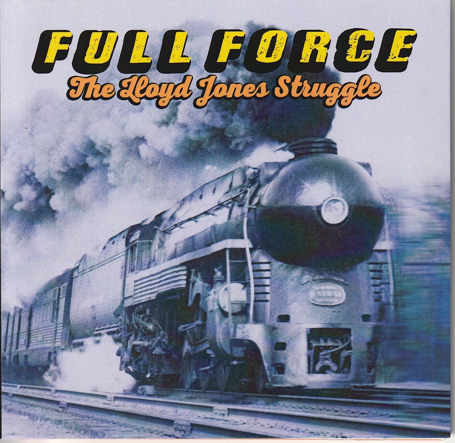 The Lloyd Jones Struggle – Full Force  (Self Released)
