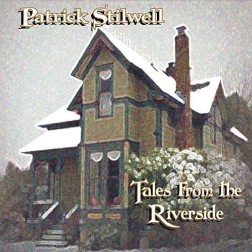 Patrick Stilwell - Tales From The Riverside