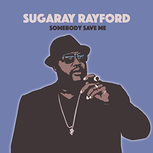 Sugaray Rayford - Somebody Save Me - Forty Below Records