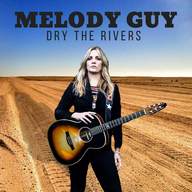 Melody Guy – Dry The Rivers – MFG Records