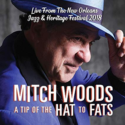 Mitch Woods – A Tip Of The Hat To Fats  (Blind Pig)
