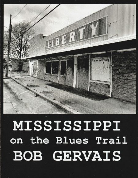 Mississippi On The Blues Trail By Bob Gervais