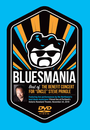 """Bluesmania – Best of the Benefit Concert for """"Uncle"""" Steve Pringle"""