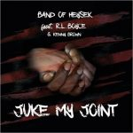 Band of Heysek, featuring R.L. Boyce & Kenny Brown - Juke My Joint