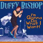 Duffy Bishop - I'm Gonna Do What I Want!
