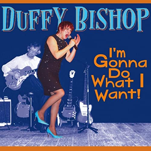 Duffy Bishop - I'm Gonna Do What I Want!