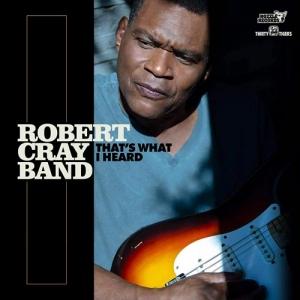 Robert Cray That's What I Heard