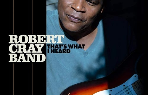 Robert Cray That's What I Heard
