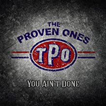 The Proven Ones - You Ain't Done