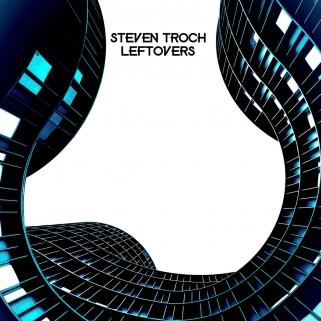 """Steven Troch - """"Leftovers"""""""