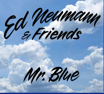 Ed Neumann & Friends - Mr. Blue