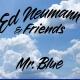 Ed Neumann & Friends - Mr. Blue