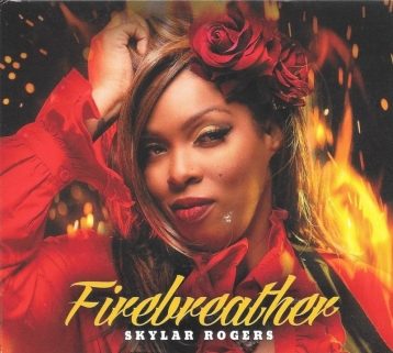 Skylar Rogers - Firebreather