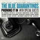 The Blue Quarantinos - Phoning It In