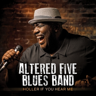 Altered Five Blues Band - Holler If You Hear Me