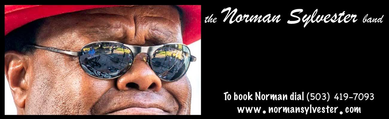 Norman Sylvester band. to book Norman dial 503-419-7093. www.normansylvester.com